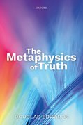 Cover for The Metaphysics of Truth