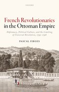 Cover for French Revolutionaries in the Ottoman Empire