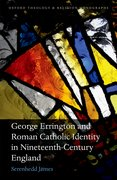 Cover for George Errington and Roman Catholic Identity in Nineteenth-Century England
