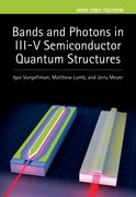 Cover for Bands and Photons in III-V Semiconductor Quantum Structures