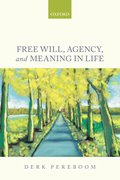 Cover for Free Will, Agency, and Meaning in Life