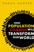 Cover for How Population Change Will Transform Our World - 9780198783992