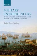 Cover for Military Entrepreneurs and the Spanish Contractor State in the Eighteenth Century - 9780198784111