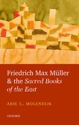 Cover for Friedrich Max Muller and the <em>Sacred Books of the East</em>