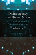 Cover for Divine Agency and Divine Action, Volume IV