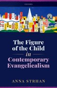 Cover for The Figure of the Child in Contemporary Evangelicalism