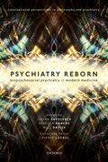 Cover for Psychiatry Reborn: Biopsychosocial psychiatry in modern medicine