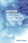 Cover for Norms Without the Great Powers - 9780198789871