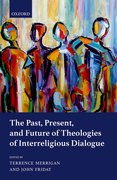 Cover for The Past, Present, and Future of Theologies of Interreligious Dialogue