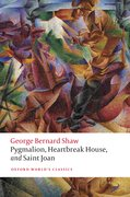 Cover for Pygmalion, Heartbreak House, and Saint Joan