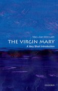 Cover for The Virgin Mary: A Very Short Introduction