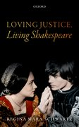 Cover for Loving Justice, Living Shakespeare