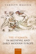 Cover for The Stigmata in Medieval and Early Modern Europe