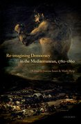 Cover for Re-Imagining Democracy in the Mediterranean, 1780-1860