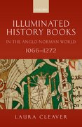 Cover for Illuminated History Books in the Anglo-Norman World, 1066-1272