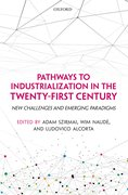 Cover for Pathways to Industrialization in the Twenty-First Century - 9780198803713