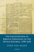 Cover for The Emancipation of Biblical Philology in the Dutch Republic, 1590-1670