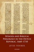 Cover for Spinoza and Biblical Philology in the Dutch Republic, 1660-1710