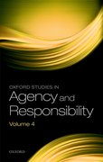 Cover for Oxford Studies in Agency and Responsibility Volume 4