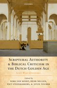 Cover for Scriptural Authority and Biblical Criticism in the Dutch Golden Age