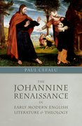 Cover for The Johannine Renaissance in Early Modern English Literature and Theology
