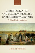 Cover for Christianization and Commonwealth in Early Medieval Europe - 9780198810209