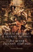 Cover for Biblical Readings and Literary Writings in Early Modern England, 1558-1625