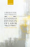 Cover for Liberalism, Neutrality, and the Gendered Division of Labor