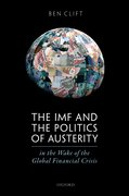 Cover for The IMF and the Politics of Austerity in the Wake of the Global Financial Crisis