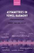 Cover for Asymmetries in Vowel Harmony - 9780198813576