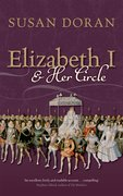 Cover for Elizabeth I and Her Circle - 9780198816577