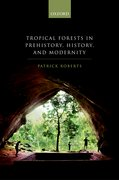 Cover for Tropical Forests in Human Prehistory, History, and Modernity