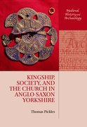 Cover for Kingship, Society, and the Church in Anglo-Saxon Yorkshire