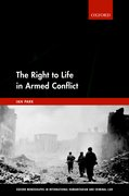 Cover for The Right to Life in Armed Conflict