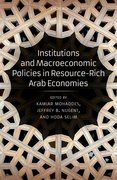 Cover for Institutions and Macroeconomic Policies in Resource-Rich Arab Economies