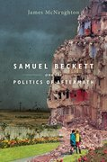 Cover for Samuel Beckett and the Politics of Aftermath - 9780198822547