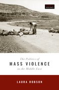 Cover for The Politics of Mass Violence in the Middle East