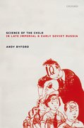 Cover for Science of the Child in Late Imperial and Early Soviet Russia