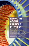 Cover for Who Cares about Particle Physics? - 9780198826279