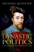 Cover for Dynastic Politics and the British Reformations, 1558-1630