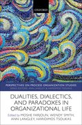 Cover for Dualities, Dialectics, and Paradoxes in Organizational Life