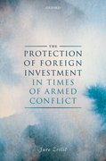 Cover for The Protection of Foreign Investment in Times of Armed Conflict