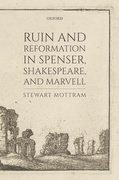 Cover for Ruin and Reformation in Spenser, Shakespeare, and Marvell