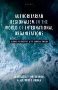 Cover for Authoritarian Regionalism in the World of International Organizations
