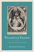 Cover for Villainy in France (1463-1610)