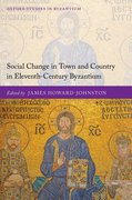 Cover for Social Change in Town and Country in Eleventh-Century Byzantium