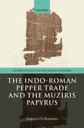 Cover for The Indo-Roman Pepper Trade and the Muziris Papyrus