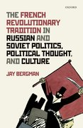 Cover for The French Revolutionary Tradition in Russian and Soviet Politics, Political Thought, and Culture