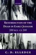 Cover for Resurrection of the Dead in Early Judaism, 200 BCE-CE 200