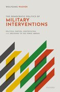 Cover for The Democratic Politics of Military Interventions